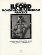 Cover of: Ilford monochrome darkroom practice | Jack Howard Roy Coote