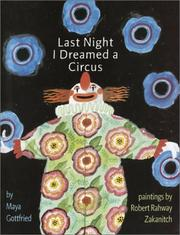 Cover of: Last night I dreamed a circus | Maya Gottfried