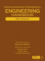 National Association of Broadcasters Engineering Handbook, Tenth Edition by Graham A. Jones, David H. Layer, Thomas G. Osenkowsky