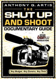 Cover of: The Shut Up and Shoot Documentary Guide | Anthony Q. Artis