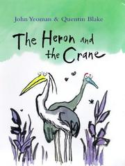 Cover of: Heron and the Crane | Quentin Blake, John Yeoman