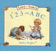 Cover of: Lucy and Tom's 1, 2, 3 and ABC