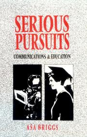 Cover of: Serious Pursuits: Vol. III: Communications and Education (Collected Essays of Asa Briggs, Vol 3)