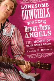 Lonesome cowgirls and honky-tonk angels by Kristine M. McCusker