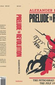 Cover of: Prelude to revolution | Alexander Rabinowitch