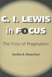 Cover of: C. I. Lewis in Focus | Sandra B. Rosenthal