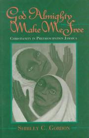 Cover of: God Almighty, make me free | Shirley C. Gordon