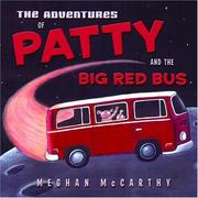 Cover of: The adventures of Patty and the big red bus | Meghan McCarthy