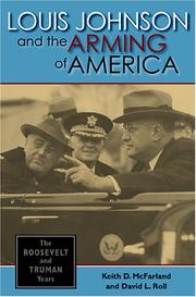 Cover of: Louis Johnson and the arming of America | Keith D. McFarland