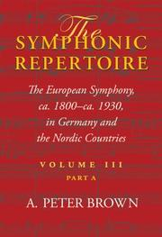 Cover of: The Symphonic Repertoire: The European Symphony, ca. 1800 to ca. 1930