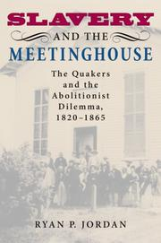 Cover of: Slavery and the Meetinghouse | Ryan P. Jordan