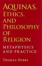 Cover of: Aquinas, Ethics, and Philosophy of Religion | Thomas S. Hibbs