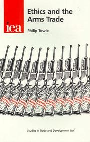 Cover of: Ethics and the Arms Trade (Studies in Trade and Development, 1) | Philip Towle