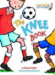 Cover of: The Knee Book (Bright & Early Books(R)) | Graham Tether