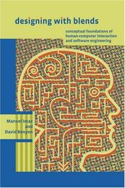 Cover of: Designing with Blends: Conceptual Foundations of Human-Computer Interaction and Software Engineering