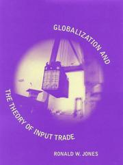 Cover of: Globalization and the Theory of Input Trade (Ohlin Lectures) | Ronald W. Jones