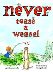 Cover of: Never tease a weasel by Jean Conder Soule