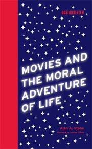 Cover of: Movies and the Moral Adventure of Life (Boston Review Books) | Alan A. Stone