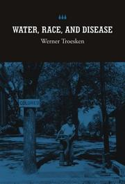Cover of: Water, Race, and Disease (NBER Series on Long-Term Factors in Economic Development)