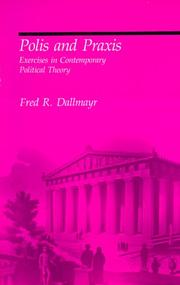 Polis and Praxis by Fred R. Dallmayr