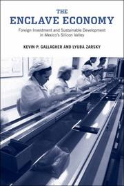 The enclave economy by Kevin Gallagher, Kevin P. Gallagher, Lyuba Zarsky