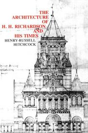 Cover of: The Architecture of H.H. Richardson and His Times