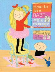 Cover of: How To be A Baby . . . By Me, The Big Sister
