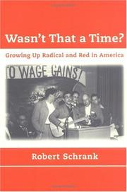 Cover of: Wasn't That a Time? Growing Up Radical and Red in America
