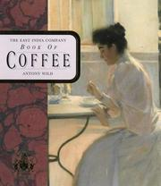 Cover of: The East India Company Book of Coffee | Antony Wild