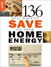Cover of: 136 Best Ways to Save on Your Home Energy |