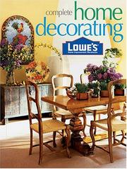 Cover of: Lowes Complete Home Decorating (Lowe's Home Improvement)
