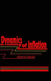 Cover of: dynamics of inflation | Antonio Kandir
