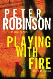 Playing with fire by Robinson, Peter