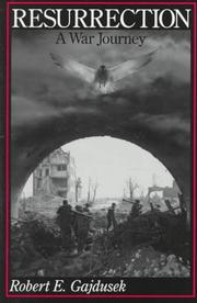 Cover of: Resurrection, a war journey | Robert E. Gajdusek