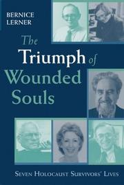 Cover of: The triumph of wounded souls | Bernice Lerner