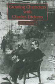 Cover of: Creating characters with Charles Dickens | Doris Alexander