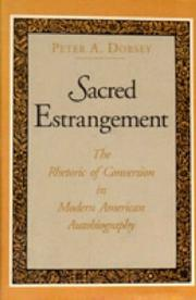 Sacred estrangement by Peter A. Dorsey