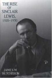 Cover of: The rise of Sinclair Lewis, 1920-1930
