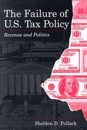 Cover of: The failure of U.S. tax policy | Sheldon David Pollack