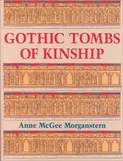 Cover of: Gothic tombs of kinship in France, the low countries, and England