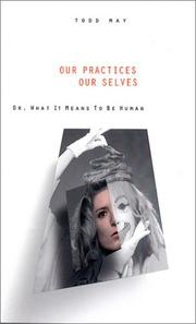 Cover of: Our practices, our selves, or, What it means to be human