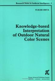 Cover of: Knowledge-based interpretation of outdoor natural color scenes | Yuichi Ohta