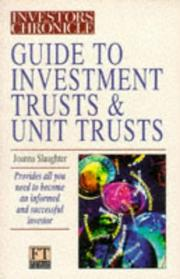 Cover of: Investors Chronicle Guide to Investment and Unit Trusts (The Investors Chronicle Series) | Joanna Slaughter