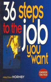 Cover of: 36 Steps to the Job You Want (Career Tactics) | Malcolm Hornby