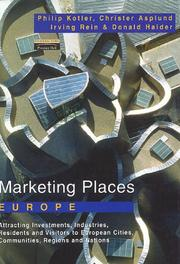 Cover of: Marketing Places Europe: How to Attract Investments, Industries, Residents and Visitors to Cities, Communities, Regions and Nations in Europe
