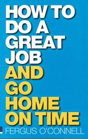 Cover of: How to do a great job ... AND go home on time