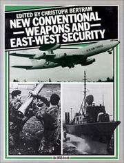 Cover of: New Conventional Weapons and East-West Security | Christoph Bertram