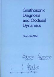 Cover of: Gnathosonic Diagnosis and Occlusal Dynamics | David M. Watt
