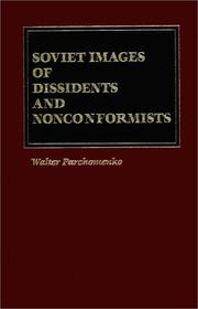 Cover of: Soviet images of dissidents and nonconformists | Walter Parchomenko