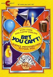 Cover of: Bet you can't!: science impossibilities to fool you